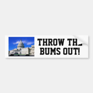 THROW THE BUMS OUT! BUMPER STICKER
