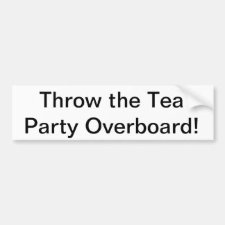 Throw the Tea Party Overboard Bumper Sticker