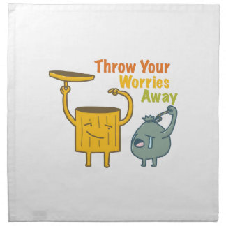 Throw Your Worries Away Cloth Napkins