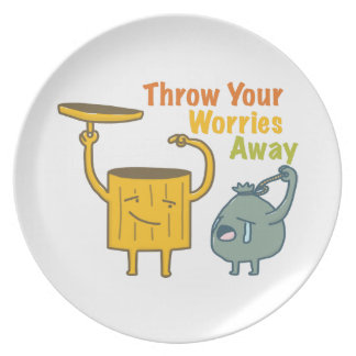 Throw Your Worries Away Melamine Plate