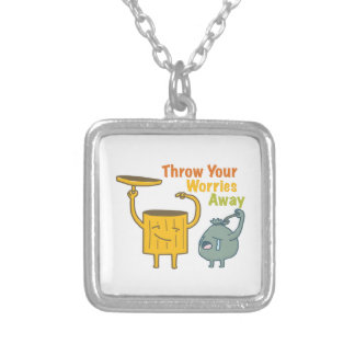 Throw Your Worries away sterling silver necklace