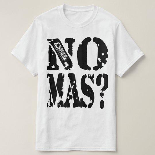 Throwin' Bombs.com:  No More T-Shirt