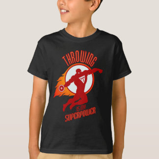 throwing discus is my superpower T-Shirt