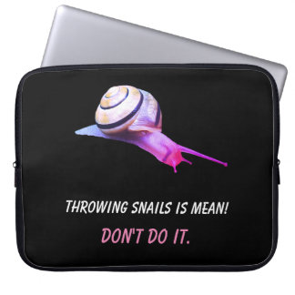 Throwing Snails is Mean Don't do It Laptop Sleeve