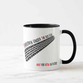 Thrown Under The Bus Club Have you been initiated Mug