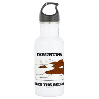 Thrusting Makes The Bedrock (Geology Orogeny) 532 Ml Water Bottle