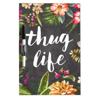 Thug life dry erase whiteboards