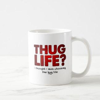 Thug Life Hug Life Funny Mug