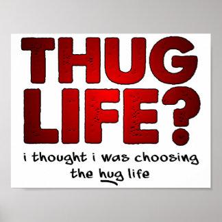 Thug Life Hug Life Funny Poster