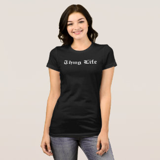 Thug Life T-Shirt, Women's T-Shirt