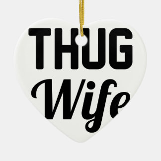 Thug Wife Ceramic Ornament