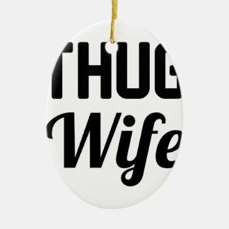 Thug Wife Ceramic Ornament