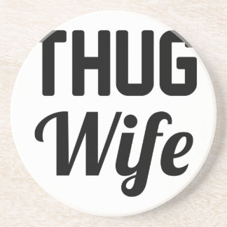 Thug Wife Coaster