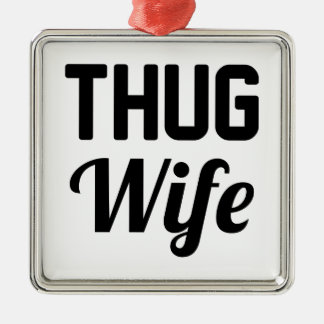 Thug Wife Metal Ornament