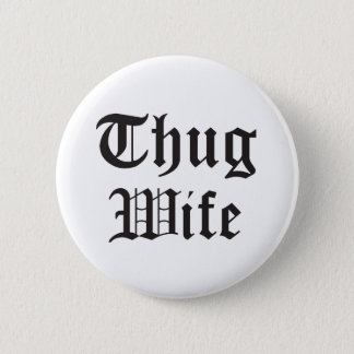 Thug Wife Pop Culture Typography 2 Inch Round Button