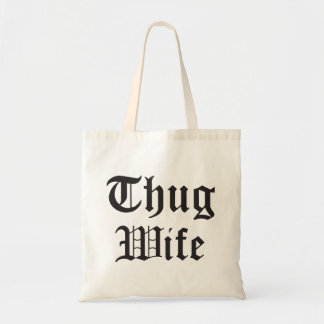 Thug Wife Pop Culture Typography Tote Bag