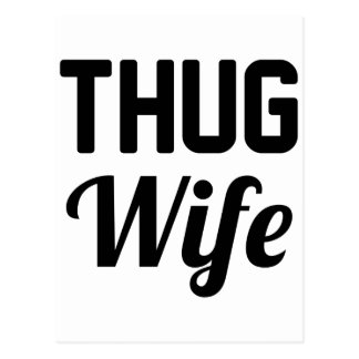 Thug Wife Postcard