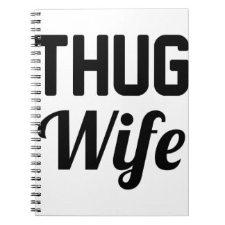 Thug Wife Spiral Notebook