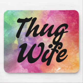 Thug Wife watercolor funny mouse pad