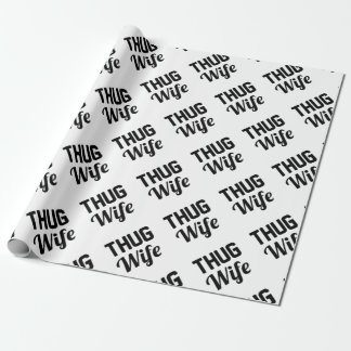 Thug Wife Wrapping Paper