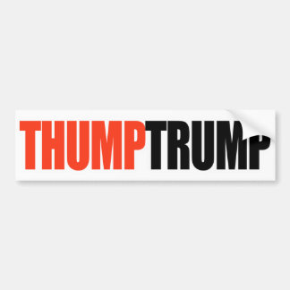 THUMP TRUMP - BUMPER STICKER