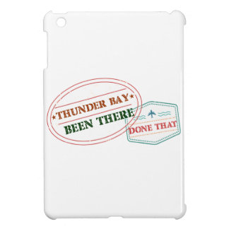 Thunder Bay Been there done that Cover For The iPad Mini
