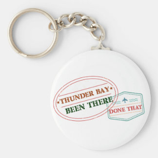 Thunder Bay Been there done that Keychain