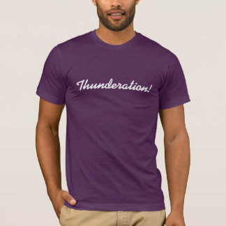 Thunderation! cursive white text on purple T-Shirt