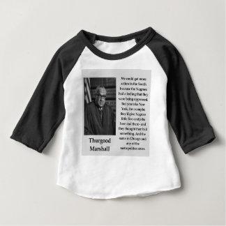 Thurgood Marshall quote Baby T-Shirt