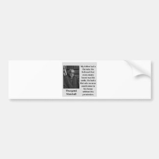 Thurgood Marshall quote Bumper Sticker