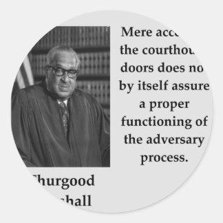 Thurgood Marshall quote Classic Round Sticker