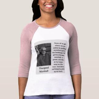 Thurgood Marshall quote T-Shirt