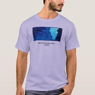 THY KINGDOM COME T-Shirt