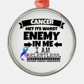 Thyroid Cancer Met Its Worst Enemy in Me Metal Ornament