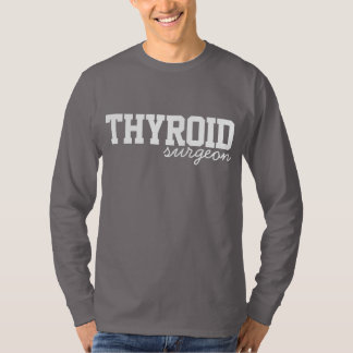 Thyroid Surgeon T-Shirt