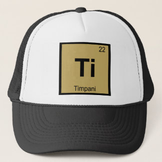 Ti - Timpani Music Chemistry Periodic Table Symbol Trucker Hat