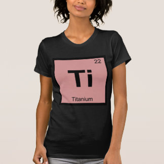 Ti - Titanium Chemistry Periodic Table Symbol Tshirt