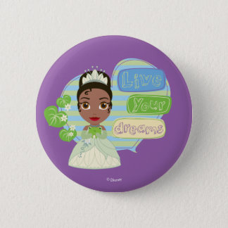 Tiana | Live Your Dreams 2 Inch Round Button