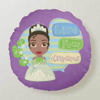Tiana | Live Your Dreams Round Pillow