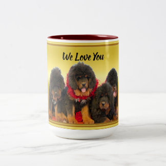 Tibetan Mastiff Brown Puppies We love You Two-Tone Coffee Mug