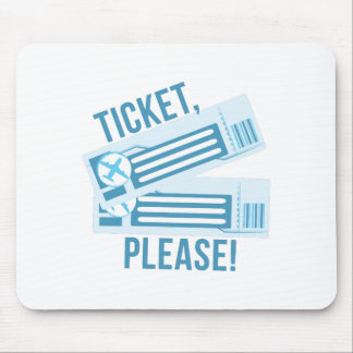 Ticket Please Mouse Pad