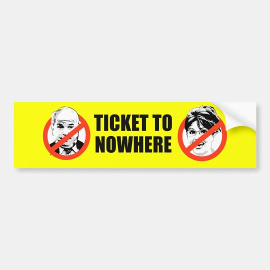 TICKET TO NOWHERE BUMPERSTICKER BUMPER STICKER