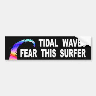Tidal Waves Fear This Surfer Bumper Sticker