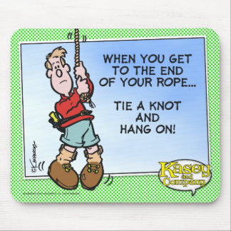 Tie A Knot And Hang On! Mouse Pad