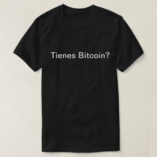 Tienes Bitcoin? (Got Bitcoin?) T-Shirt