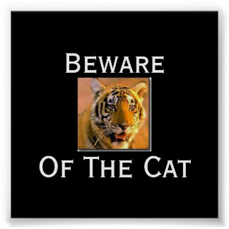 tiger, Beware  Of The Cat - Cus... - Customized Poster