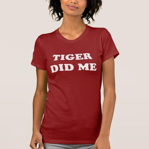 Tiger did me
