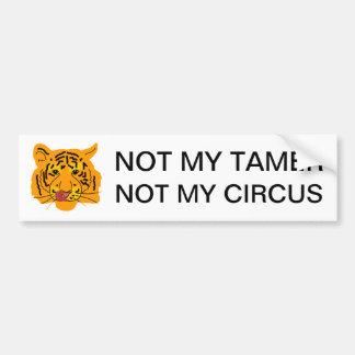 Tiger Not My Tamer Not My Circus Bumper Sticker
