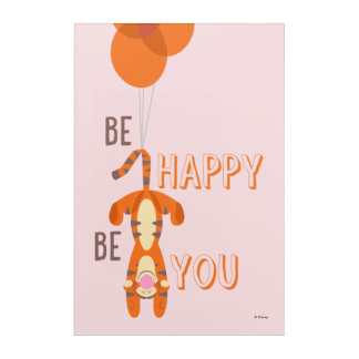 Tigger | Be Happy Be You Quote Acrylic Print