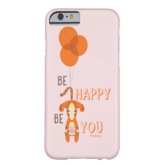 Tigger   Be Happy Be You Quote Barely There iPhone 6 Case